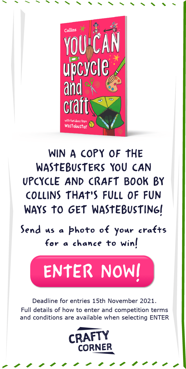 Win a copy of the Wastebusters You Can Upcycle and Craft book by Collins that's full of fun ways to get wastebusting!